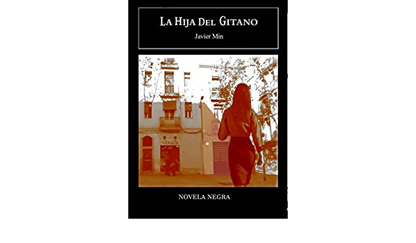 LA HIJA DEL GITANO (DETECTIVE ORELLANA nº 1) (Spanish Edition) - Kindle edition by JAVIER MIN, XAVIER MINGUELL. Literature & Fiction Kindle eBooks ...