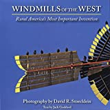 Windmills of the West: Rural America's Most Important Invention