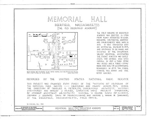 Historic Pictoric Structural Drawing HABS Mass,6-Deer,18- (Sheet 1 of 4) - Memorial Hall, Memorial Road, Deerfield, Franklin County, MA 55in x 44in