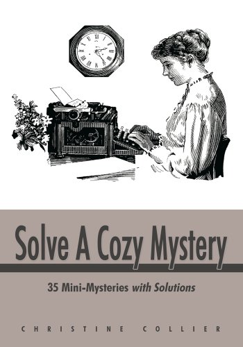 Solve A Cozy Mystery:35 Mini-Mysteries with Solutions