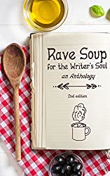 RAVE SOUP FOR THE WRITER'S SOUL Anthology, 2nd Edition, 2015: Written works of various members of the RAVE REVIEWS BOOK CLUB