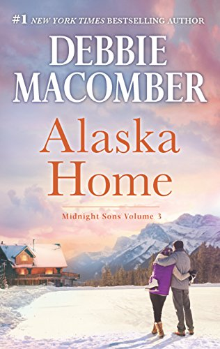 Alaska Home: A Romance Novel Falling for HimEnding in MarriageMidnight Sons and Daughters