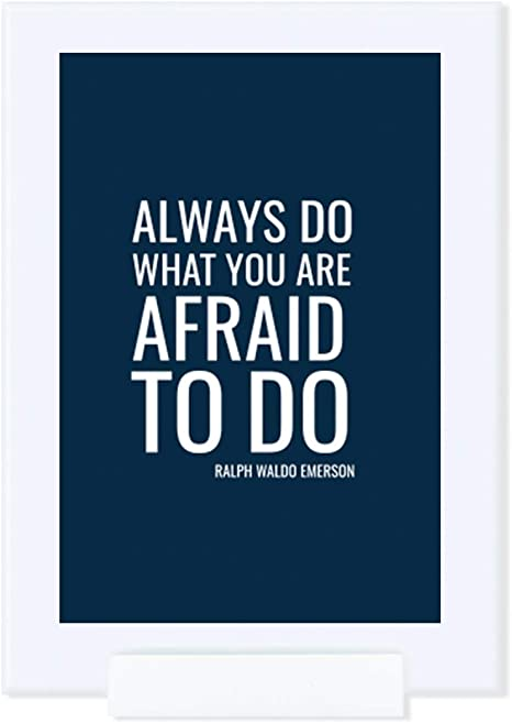 Amazon Com Andaz Press Motivational Framed Desk Art Always Do What You Are Afraid To Do Ralph Waldo Emerson 4x6 Inch Inspirational Success Quotes Office Home Wall Art Gift Print 1 Pack Includes Frame Posters