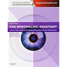 The Ophthalmic Assistant: A Text for Allied and Associated Ophthalmic Personnel: Expert Consult - Online and Print