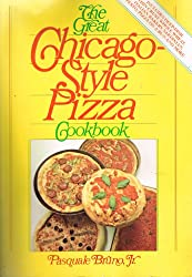 By Bruno, Pasquale [ The Great Chicago-Style Pizza Cookbook ] [ THE GREAT CHICAGO-STYLE PIZZA COOKBOOK ] Apr - 1983 { Paperback }