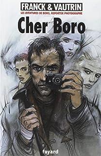 Les aventures de Boro, reporter-photographe : [6] : Cher Boro