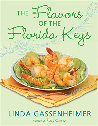 The Flavors of the Florida Keys by Linda Gassenheimer