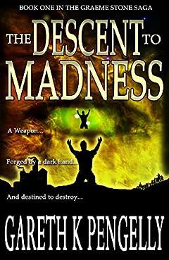 The Descent to Madness (The Graeme Stone Saga Book 1)