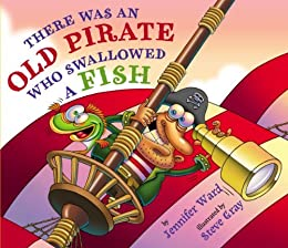 There Was an Old Pirate Who Swallowed a Fish by [Ward, Jennifer]