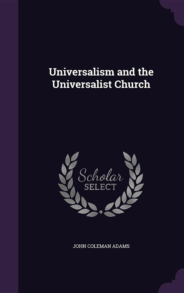 Read Online Universalism and the Universalist Church pdf epub