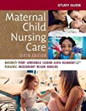 Study Guide for Maternal Child Nursing Care, 6e