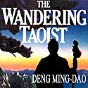 The Wandering Taoist Audiobook by Ming-Dao Deng Narrated by Ronin Wong
