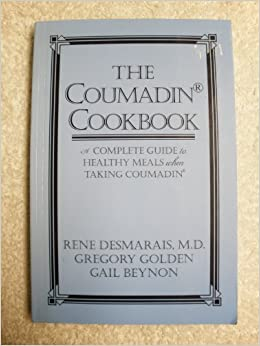 Coumadin Cookbook: A Complete Guide to Healthy Meals When Taking Coumadin by Rene, M.D. Desmarais (1998-06-24)