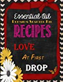 Essential Oil Premium Starter Kit Recipes: Love at First Drop