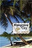 Mangrove Cay, Terrie Macdonald, 1425978037