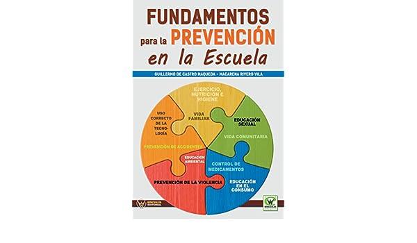 Amazon.com: Fundamentos para la prevención en la escuela (Spanish Edition) eBook: Guillermo De Castro Maqueda, Macarena Rivero Vila: Kindle Store