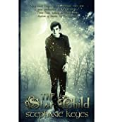 [ [ [ The Star Child [ THE STAR CHILD ] By Keyes, Stephanie ( Author )Sep-21-2012 Paperback