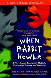 When Rabbit Howls: A First-Person Account of