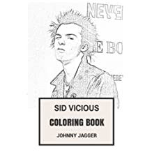 Sid Vicious Coloring Book: Punk Icon RIP Legendary Bass Talent and F*ck Attitude Inspired Adult Coloring Book