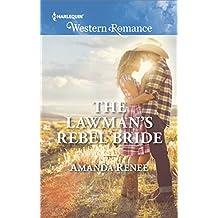 The Lawman's Rebel Bride (Saddle Ridge, Montana)