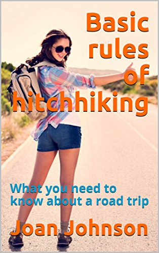 Download for free Basic rules of hitchhiking: What you need to know about a road trip