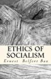 Ethics of Socialism, Ernest Bax, 1463631413