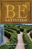 Be Satisfied (Ecclesiastes): Looking for the Answer to the Meaning of Life (The BE Series Commentary)