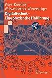 Digitaltechnik - eine Praxisnahe Einführung, Biere, Armin and Kröning, Daniel, 3540777288
