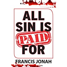 ALL SIN IS PAID FOR: An Eye Opening Book