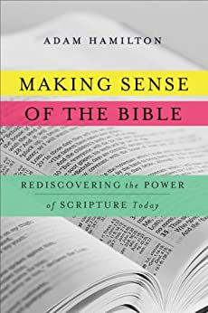 Making Sense of the Bible: Rediscovering the Power of Scripture Today by [Hamilton, Adam]