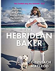 The Hebridean Baker: Recipes and Wee Stories from the Scottish Islands