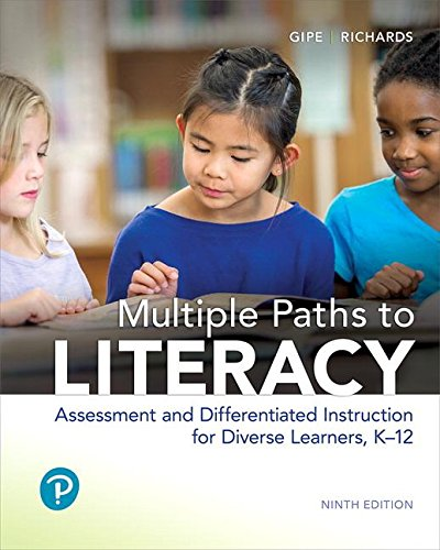 Multiple Paths to Literacy: Assessment and Differentiated Instruction for Diverse Learners, K-12 (9th Edition)