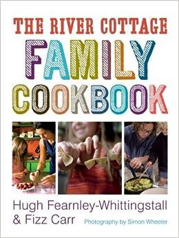 The River Cottage Family Cookbook (River Cottage Cookbook)