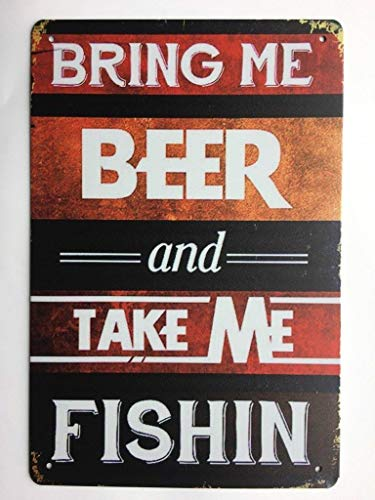 Metal Tin Sign Bring Me Beer Take Me Fishing Pub Vintage Retro Bar Cafe Art TS128