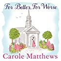 For Better, for Worse Audiobook by Carole Matthews Narrated by To Be Announced