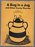 img - for A Bug in the Jug and Other Funny Rhymes book / textbook / text book