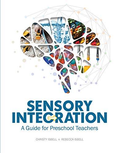 Sensory Integration: A Guide for Preschool Teachers (Sensory Integration Materials)