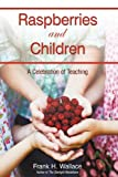 Raspberries and Children, Frank H. Wallace, 1440144761