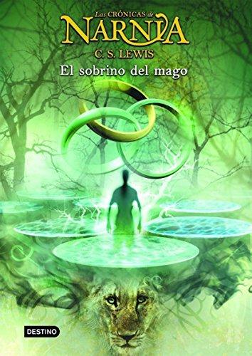 El sobrino del mago: Las Crónicas de Narnia 1 (Spanish Edition) by [