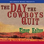 The Day the Cowboys Quit  | Elmer Kelton