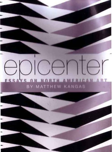 Epicenter: Essays on North American Art