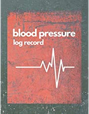 Blood Pressure Log Record: Heart Rate Monitor Blood Sugar and Blood Pressure Levels - Notepad For A Healthy Heart