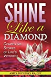 img - for Shine Like a Diamond: Compelling Stories of Life's Victories book / textbook / text book