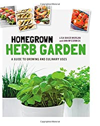 Homegrown Herbs: A Guide to Growing and Culinary Uses