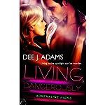 Living Dangerously: Adrenaline Highs, Book 4 | Dee J. Adams