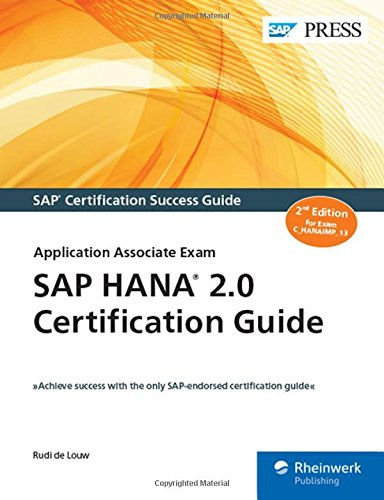 SAP HANA 2.0 Certification Guide: C_HANAIMP_13 (Second Edition) (SAP PRESS)