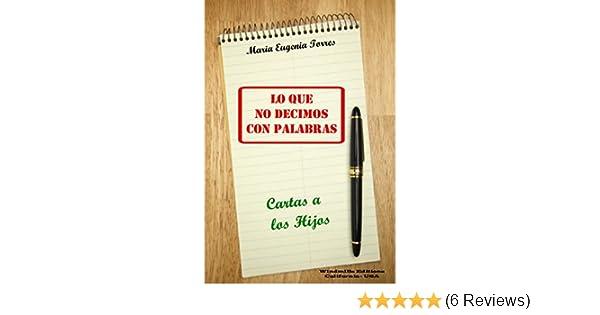 Lo Que No Decimos Con Palabras - Cartas a los Hijos (WIE nº 406) (Spanish Edition)