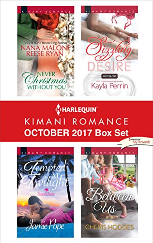 Search : Harlequin Kimani Romance October 2017 Box Set: Never Christmas Without You\Tempted at Twilight\Sizzling Desire\The Heat Between Us