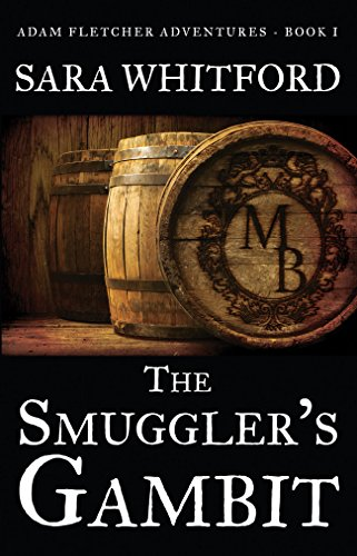 The Smuggler's Gambit (Adam Fletcher Adventure Series Book 1) by [Whitford, Sara]