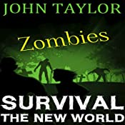 Zombies: Survival: The New World, Book 1 | John Taylor